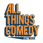 All Things Comedy Podcast Network- 24/7